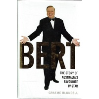 Bert. The Story Of Australia's Favourite TV Star