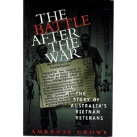 The Battle After The War. The Story Of Australia's Vietnam Veterans