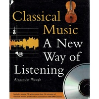 Classical Music. A New Way Of Listening