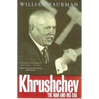 Khrushchev. The Man And His Era