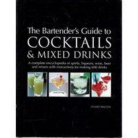 The Bartender's Guide To Cocktails And Mixed Drinks