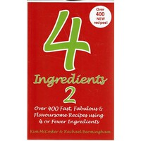 4 Ingredients. 2. Over 400 Fast, Fabulous And Flavoursome Recipes Using 4 Or Fewer Ingredients