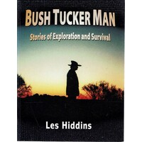Bush Tucker Man. Stories Of Exploration And Survival