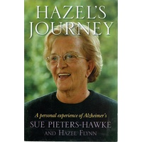 Hazel's Journey. A Personal Experience Of Alzheimer's