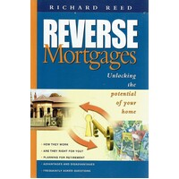 Reverse Mortgages. Unlocking The Potential Of Your Home