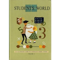 Student's World. An Illustrated Guide To Australian School Studies. Volume 2