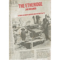 The Etheridge. Studies In North Queensland History No. 13