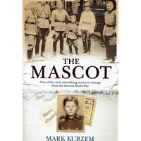 The Mascot. One Of The Most Astonishing Stories To Emerge From The Second World War