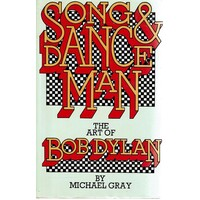 Song And Dance Man. The Art Of Bob Dylan