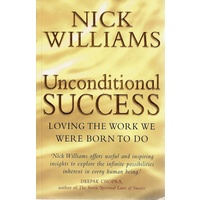 Unconditional Success. Loving The Work We Were Born To Do