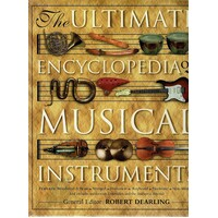 The Ultimate Encyclopedia Of Musical Instruments
