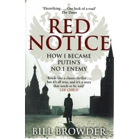 Red Notice. How I Became Putin's No. 1 Enemy