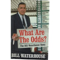 What Are The Odds. The Bill Waterhouse Story