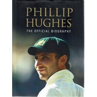 Phillip Hughes. The Official Biography