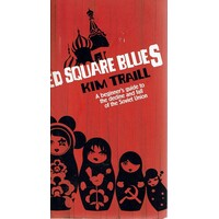 Red Square Blues. A Beginner's Guide To The Decline And Fall Of The Soviet Union.