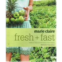 Marie Claire Fresh And Fast. Simply Delicious Healthy Food