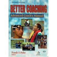Better Coaching. Advanced Coach's Manual