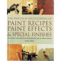 The Practical Encyclopedia Of Paint Recipe Paint Effects And Special Finishes