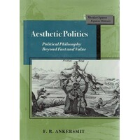 Aesthetic Politics. Political Philosophy Beyond Fact And Value