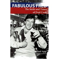 Fabulous Fred. The Strife And Times Of Fred Cook