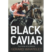 Black Caviar. The Horse Of A Lifetime