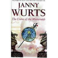 The Curse Of The Mistwraith. Volume One, The Wars Of Light And Shadow
