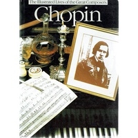 The Illustrated Lives Of The Great Composers. Chopin