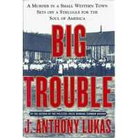 Big Trouble. A Murder in a Small Western Town Sets Off a Struggle for the Soul of America