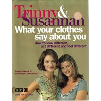Trinny And Susannah What Your Clothes Say About You