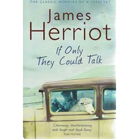 James Herriot. If Only They Could Talk