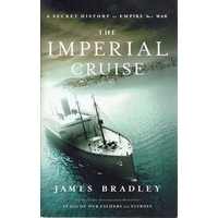 The Imperial Cruise. A Secret History Or Empire And War