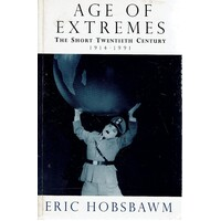 Age of Extremes. The Short Twentieth Century 1914-1991