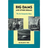 Big Dams And Other Dreams. The Six Companies Story