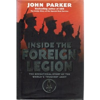 Inside The Foreign Legion. The sensational story of the world's toughest army. The Sensational Expose of the World's Toughest Army