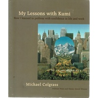My Lessons With Kumi. How I Learned To Perform With Confidence In Life And Work