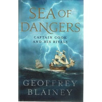 Sea Of Dangers. Captain Cook And His Rivals