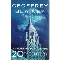 A Short History Of The 20th Century