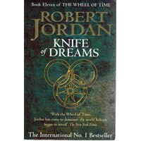 Knife Of Dreams. Book 11 Of The Wheel Of Time