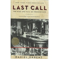 Last Call. The Rise And Fall Of Prohibition