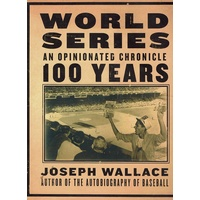 World Series. An Opinionated Chronicle 100 Years