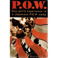 P.O.W. One Girl's Experience In A Japanese P.O.W.camp