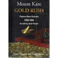 Mount Kare Gold Rush. Papua New Guinea 1988-1994