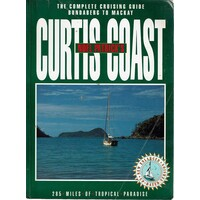 Noel Patrick's Curtis Coast. The Complete Cruising Guide From Bundaberg To Mackay