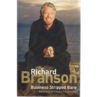 Business Stripped Bare. Adventures Of A Global Entrepreneur