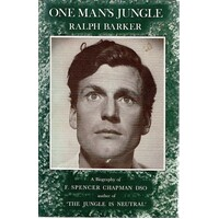 One Man's Jungle. A Biography Of F. Spencer Chapman
