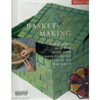Basket Making. Get Started In A New Craft With Easy To Follow Projects For Beginners