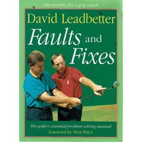 Faults And Fixes. The Golfer's Essential Problem Solving Manual