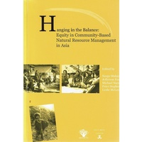 Hanging In The Balance. Equity In Community Based Natural Resource Management In Asia