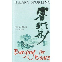Burying The Bones. Pearl Buck In China