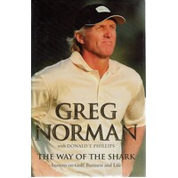 The Way Of The Shark. Lessons On Golf, Business And Life